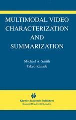 Multimodal Video Characterization and Summarization