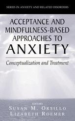 Acceptance and Mindfulness-Based Approaches to Anxiety