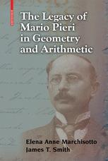 The Legacy of Mario Pieri in Geometry and Arithmetic
