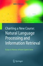 Charting a New Course: Natural Language Processing and Information Retrieval