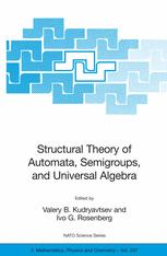 Structural Theory of Automata, Semigroups, and Universal Algebra
