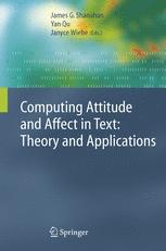 Computing Attitude and Affect in Text: Theory and Applications