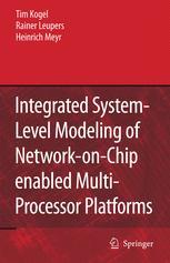 Integrated System-Level Modeling of Network-on-Chip enabled Multi-Processor Platforms