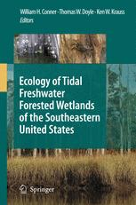 Ecology of Tidal Freshwater Forested Wetlands of the Southeastern United States