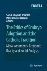 The Ethics of Embryo Adoption and the Catholic Tradition