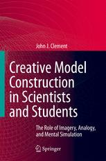 Creative Model Construction in Scientists and Students