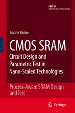 CMOS SRAM Circuit Design and Parametric Test in Nano-Scaled Technologies