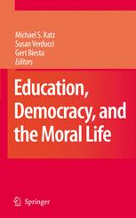 Education, Democracy, and the Moral Life