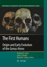The First Humans – Origin and Early Evolution of the Genus Homo