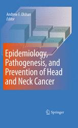Epidemiology, Pathogenesis, and Prevention of Head and Neck Cancer