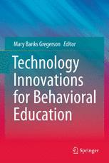 Technology Innovations for Behavioral Education