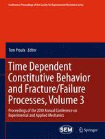 Time Dependent Constitutive Behavior and Fracture/Failure Processes, Volume 3