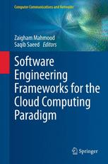 Software Engineering Frameworks for the Cloud Computing Paradigm