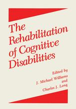 The Rehabilitation of Cognitive Disabilities