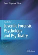 Handbook of Juvenile Forensic Psychology and Psychiatry