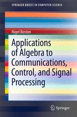 Applications of Algebra to Communications, Control, and Signal Processing