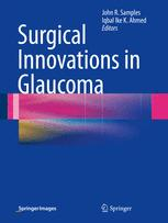 Surgical Innovations in Glaucoma