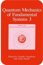 Quantum Mechanics of Fundamental Systems 3
