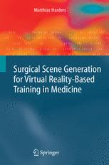 Surgical Scene Generation for Virtual Reality-Based Training in Medicine