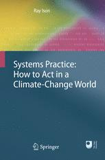 Systems Practice: How to Act in a Climate-Change World