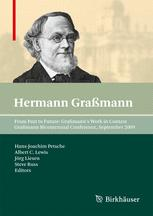 From Past to Future: Graßmann's Work in Context