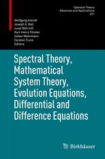 Spectral Theory, Mathematical System Theory, Evolution Equations, Differential and Difference Equations