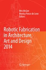 Robotic Fabrication in Architecture, Art and Design 2014