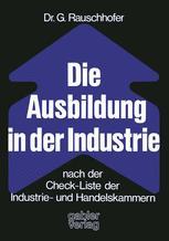 Die Ausbildung in der Industrie nach der Check-Liste der Industrie- und Handelskammern