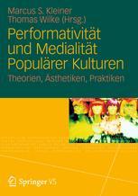 Performativität und Medialität Populärer Kulturen