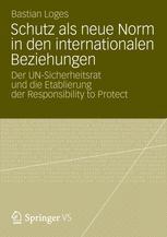 Schutz als neue Norm in den internationalen Beziehungen