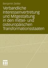 Verbandliche Interessenvertretung und Mitgestaltung in den mittel- und osteuropäischen Transformationsstaaten