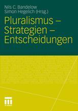 Pluralismus – Strategien – Entscheidungen