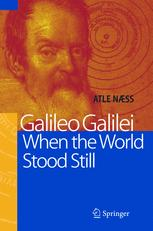 Galileo Galilei — When the World Stood Still