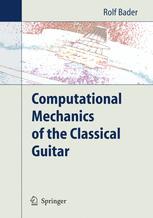 Computational Mechanics of the Classical Guitar