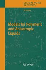 Models for Polymeric andAnisotropic Liquids