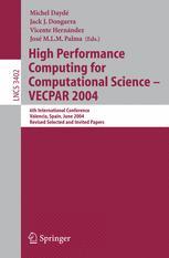 High Performance Computing for Computational Science - VECPAR 2004