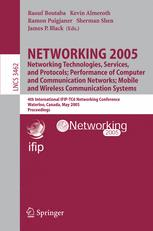 NETWORKING 2005. Networking Technologies, Services, and Protocols; Performance of Computer and Communication Networks; Mobile and Wireless Communications Systems