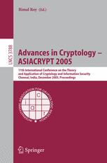 Advances in Cryptology - ASIACRYPT 2005
