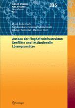 Ausbau der Flughafeninfrastruktur: Konflikte und institutionelle Lösungsansätze