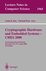 Cryptographic Hardware and Embedded Systems — CHES 2000