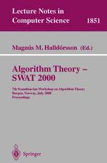 Algorithm Theory - SWAT 2000