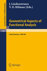 Geometrical Aspects of Functional Analysis