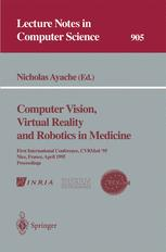 Computer Vision, Virtual Reality and Robotics in Medicine