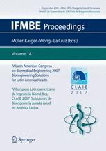 IV Latin American Congress on Biomedical Engineering 2007, Bioengineering Solutions for Latin America Health