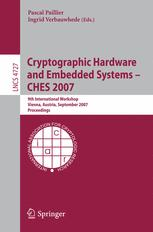 Cryptographic Hardware and Embedded Systems - CHES 2007