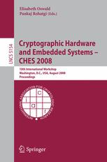 Cryptographic Hardware and Embedded Systems – CHES 2008