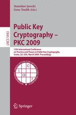 Public Key Cryptography – PKC 2009