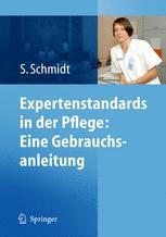 Expertenstandards in der Pflege: Eine Gebrauchsanleitung