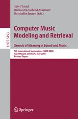 Computer Music Modeling and Retrieval. Genesis of Meaning in Sound and Music