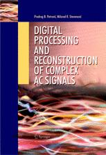 Digital Processing and Reconstruction of Complex AC Signals